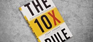 Grant Cardone - 10X Rules